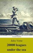 20,000 Leagues Under the Sea (Illustrated and Annotated) (A to Z Classics)