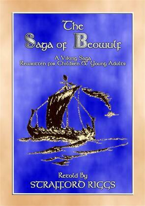THE SAGA OF BEOWULF - A Viking Saga retold in novel format