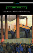 Capital (Volume 1: A Critique of Political Economy)