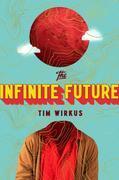 The Infinite Future: A Novel