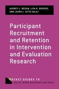 Participant Recruitment and Retention in Intervention and Evaluation Research