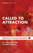 Called to Attraction: An Introduction to the Theology of Beauty