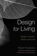 Design for Living: Regard, Concern, Service, and Love