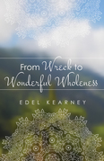 From Wreck to Wonderful Wholeness
