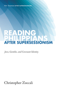Reading Philippians after Supersessionism: Jews, Gentiles, and Covenant Identity