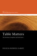 Table Matters: The Sacraments, Evangelism, and Social Justice