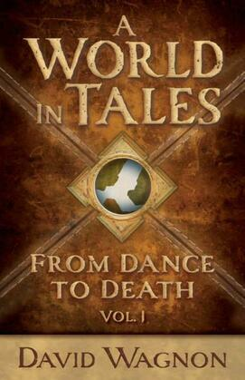 A World in Tales: From Dance to Death, Volume 1