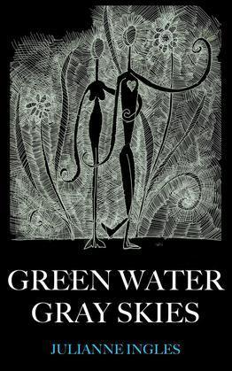 Green Water Gray Skies