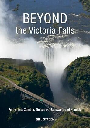 Beyond the Victoria Falls: Forays into Zambia, Zimbabwe, Botswana and Namibia