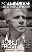 ROBERT FROST - The Cambridge Book of Essential Quotations