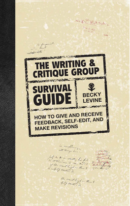 The Writing & Critique Group Survival Guide: How to Make Revisions, Self-Edit, and Give and Receive Feedback