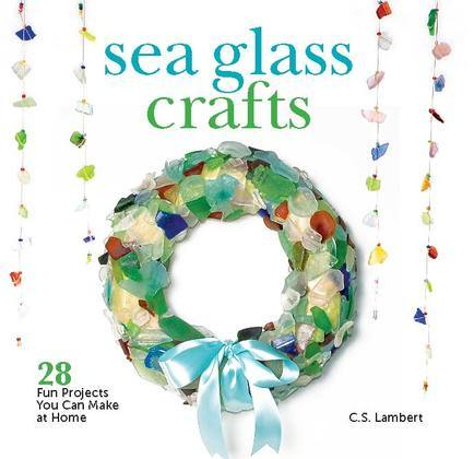 Sea Glass Crafts: 28 Fun Projects You Can Make at Home