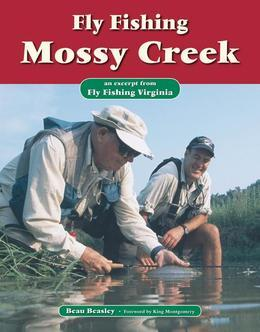 Fly Fishing Mossy Creek: An Excerpt from Fly Fishing Virginia