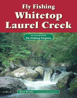 Fly Fishing Whitetop Laurel Creek: An Excerpt from Fly Fishing Virginia