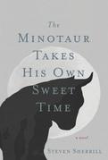 Minotaur Takes His Own Sweet Time, The