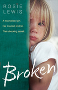 Broken: A traumatised girl. Her troubled brother. Their shocking secret.