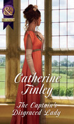 The Captain's Disgraced Lady (Mills & Boon Historical) (The Chadcombe Marriages)