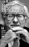 The Delaplaine RAY BRADBURY - His Essential Quotations