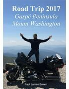 Road Trip 2017: Gaspé Peninsula & Mount Washington