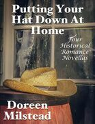Putting Your Hat Down At Home: Four Historical Romance Novellas