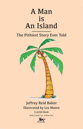 A Man Is An Island: The Pithiest Story Ever Told