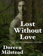 Lost Without Love: Four Historical Romance Novellas
