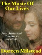 The Music of Our Lives: Four Historical Romance Novellas