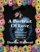 A Portrait of Love: Four Historical Romance Novellas