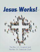 Jesus Works!
