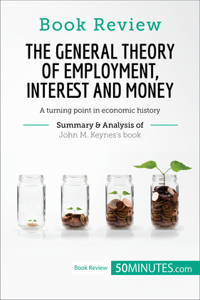 Book Review: The General Theory of Employment, Interest and Money by John M. Keynes