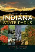 The Complete Guide to Indiana State Parks
