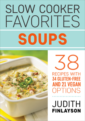 Slow Cooker Favorites: Soups