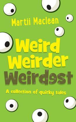 Weird Weirder Weirdest