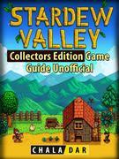 Stardew Valley Collectors Edition Game Guide Unofficial