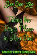 Taking the Dog's Place in Her Bed: Brother Loves Sleep Sex, Book 06