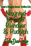 Mounted by Eight Reindeer and Rudolph: Santa's Naughty Incest Erotica List, Book 3