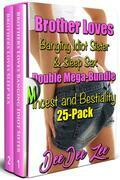 Brother Loves Banging Idiot Sister & Sleep Sex Double Mega-Bundle: Incest and Bestiality 25-Pack