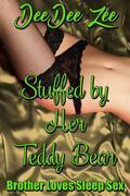 Stuffed by Her Teddy Bear: Brother Loves Sleep Sex, Book 11