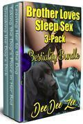 Brother Loves Sleep Sex 3-Pack BESTIALITY Bundle