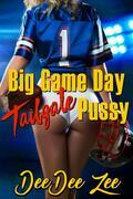Big Game Day Tailgate Pussy: Big Game Day Pussy, Book 1
