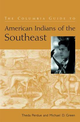 The Columbia Guide to American Indians of the Southeast