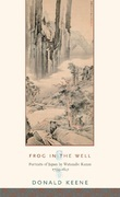Frog in the Well: Portraits of Japan by Watanabe Kazan, 1793-1841