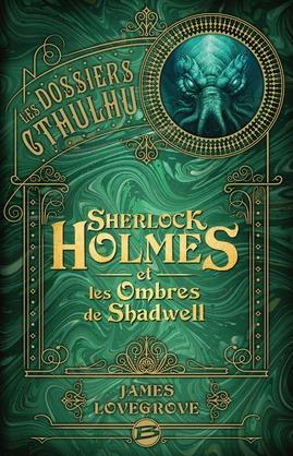 Sherlock Holmes et les ombres de Shadwell