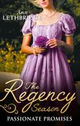 The Regency Season: Passionate Promises: The Duke's Daring Debutante / Return of the Prodigal Gilvry (Mills & Boon M&B)