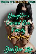 Daughter's Cursed Box Family Gangbang: Fucked by a Halloween Curse