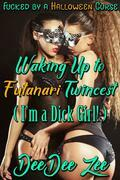 Waking Up to Futanari Twincest (I'm a Dick Girl!): Fucked by a Halloween Curse