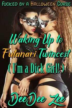 Waking Up to Futanari Twincest (I'm a Dick Girl!): Fucked by a Halloween Curse