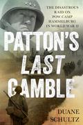 Patton's Last Gamble