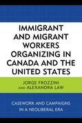 Immigrant and Migrant Workers Organizing in Canada and the United States