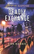 Deadly Exchange (Mills & Boon Love Inspired Suspense)